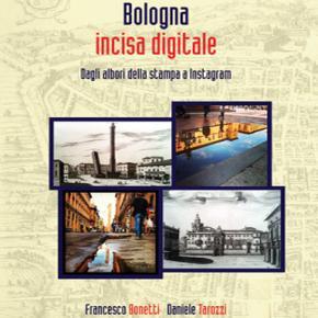 Bologna Incisa Digitale, una passeggiata originale nella città delle due torri