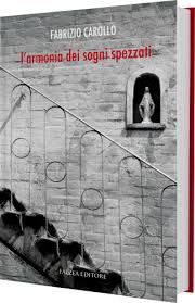 L'armonia dei sogni spezzati, di Fabrizio Carollo