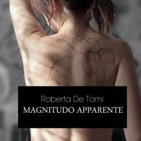 Magnitudo Apparente, di Roberta De Tomi